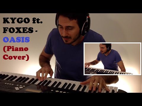 -Kygo ft. Foxes - Oasis Creative Piano Cover Amazing Ending