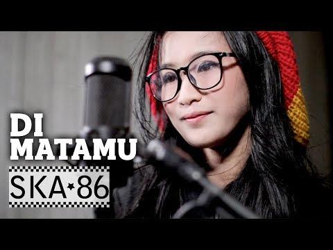 SKA 86 Feat REKA PUTRI - DI MATAMU (Sufian Suhaimi)