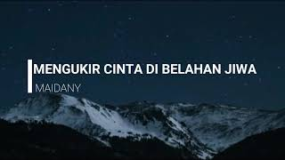 Download lagu Maidany Mengukir Cinta di Belahan Jiwa MP3