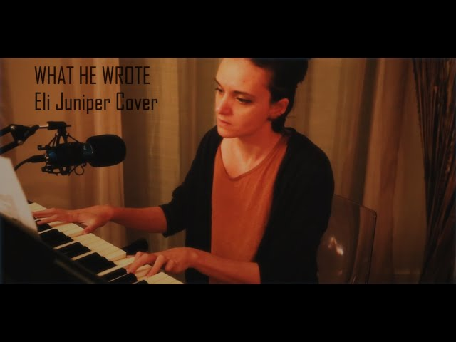 What He Wrote - Eli Juniper's Cover