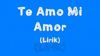 Te Amo Mi Amor (Ost One Fine Day) - Lirik