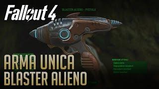 Fallout 4 ARMA UNICA BLASTER ALIENO Guida Completa