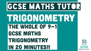 All of Trigonometry in 20 Minutes!! Foundation & Higher Grades 4-9 Maths Revision | GCSE Maths Tutor