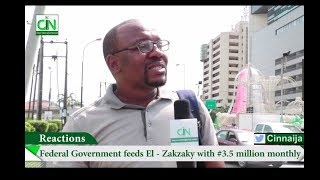 FED. GOVT FEEDS EL-ZAKZAKY WITH #3.5m MONTHLY - SEE REACTIONS