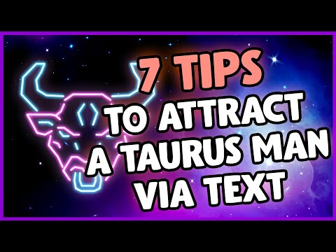 Attract a Taurus Man : 7 Tips on How to Attract a Taurus Man via Text
