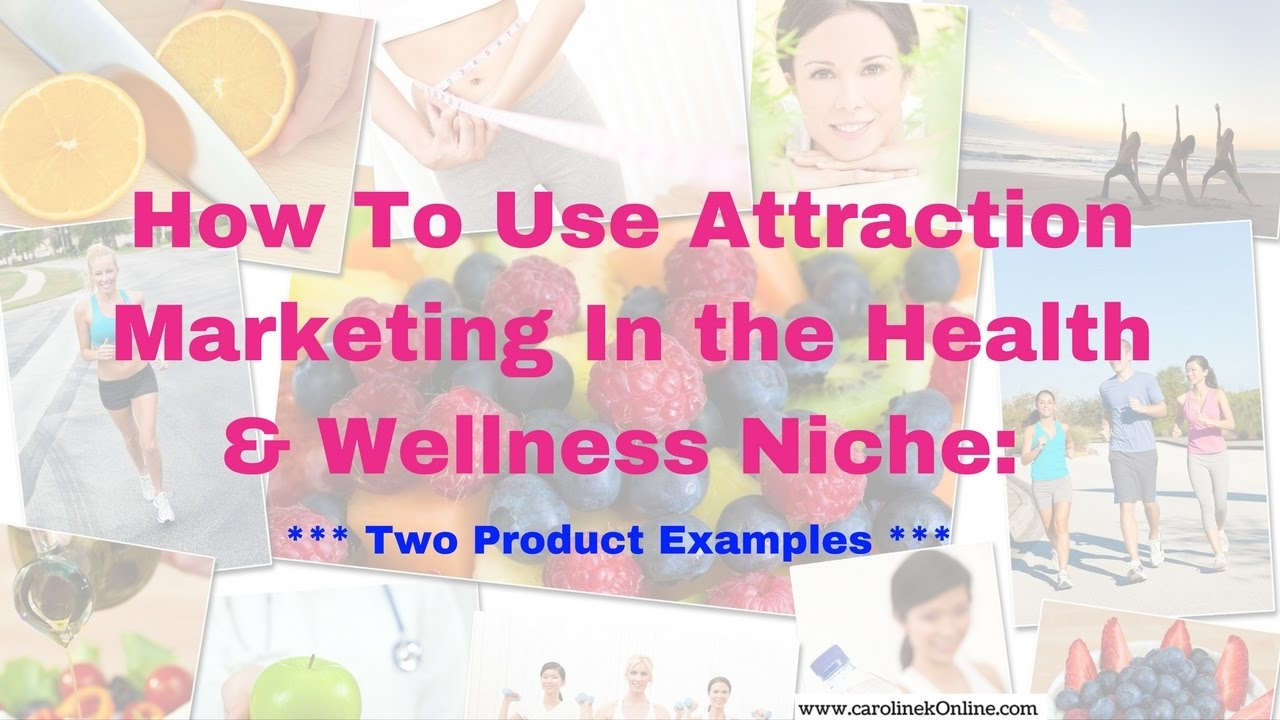 attraction marketing examples for health wellness and beauty