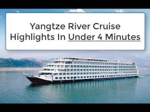 Yangtze River Cruise Highlights In Under 4 Minutes