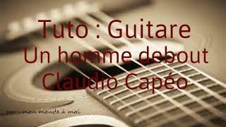 Un homme debout - Claudio Capéo ( tuto guitare )