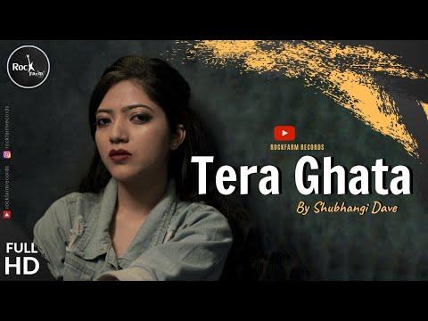 Tera Ghata - FEMALE VERSION   Gajendra Verma Ft. Karishma Sharma   COVER   Rockfarm Records