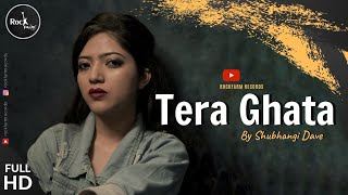 Tera Ghata - FEMALE VERSION | Gajendra Verma Ft. Karishma Sharma | COVER | Rockfarm Records