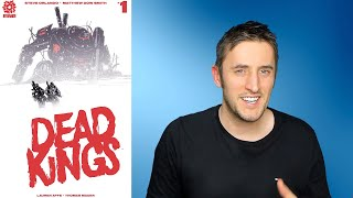 Dead Kings #1 (2018) - Comic Review