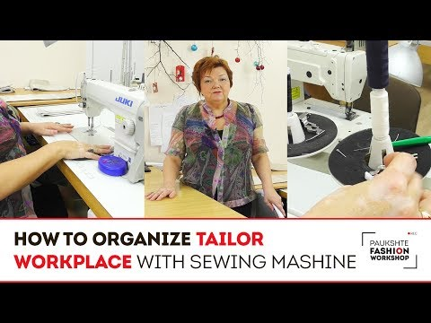 How To Organize A Tailor's Workplace And Make It Comfortable. Tips For Those Who Like To Sew.