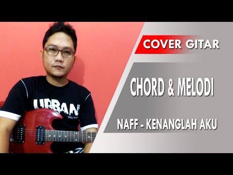 Belajar Gitar Melodi Naff - kenanglah aku Cover &  Guitar