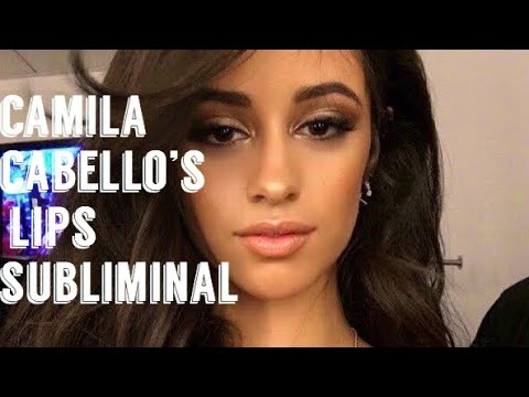 Camila Cabello's Lips Subliminal ♡