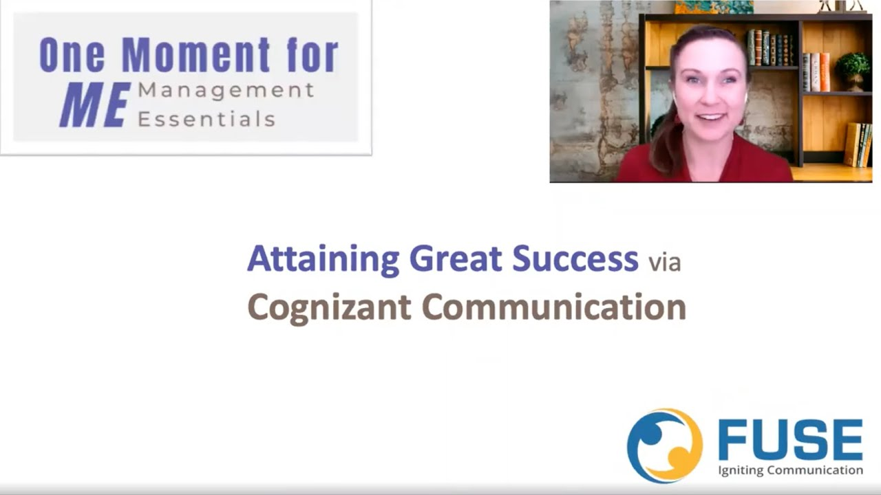 Attain Great Success via Cognizant Communication