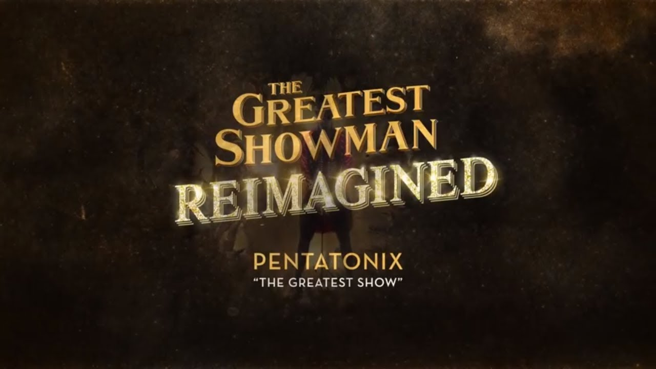 Pentatonix - The Greatest Show (Official Lyric Video)