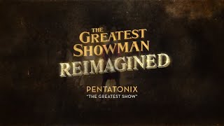 [3.17 MB] Pentatonix - The Greatest Show (Official Lyric Video)