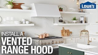 How to Install a Range Hood | Vent Hood Installation Tips