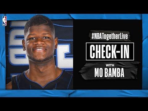 #NBATogetherLive Check-In With Mo Bamba | COVID-19