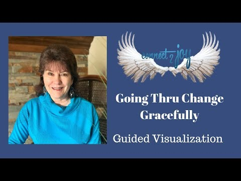 Going Through Change Gracefully - a Guided Visualization
