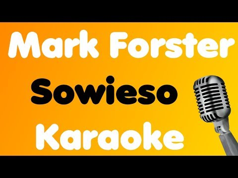Mark Forster • Sowieso • Karaoke