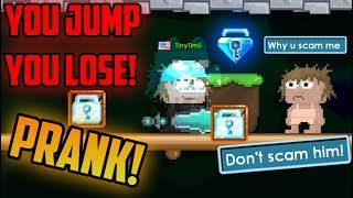 You jump, You lose..BUT IT'S A PRANK! (Got reported?) | Growtopia funny prank