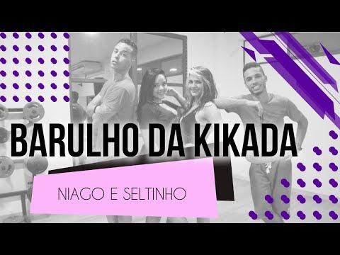 Barulho da Kikada - Niago e Seltinho  Coreografia - SóRit