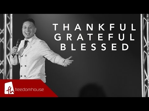Thankful. Grateful. Blessed || FreedomHouse OC || Pastor Jos