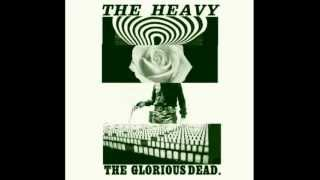 What Makes A Good Man? - The Heavy - The Glorious Dead [with Lyrics]