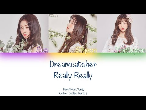 Dreamcatcher - Really Really (winner cover) lyrics (HAN/ROM/ENG) (COLOR CODED)