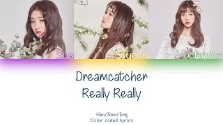 Gambar cover Dreamcatcher - Really Really (winner cover) lyrics (HAN/ROM/ENG) (COLOR CODED)