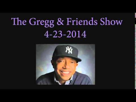 The Gregg & Friends Show 4 23 2014