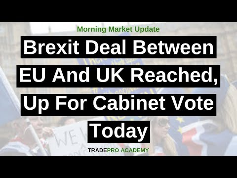 Brexit deal between EU and UK reached, up for cabinet vote today