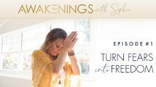 Turn Fears into Freedom, Ep. 1