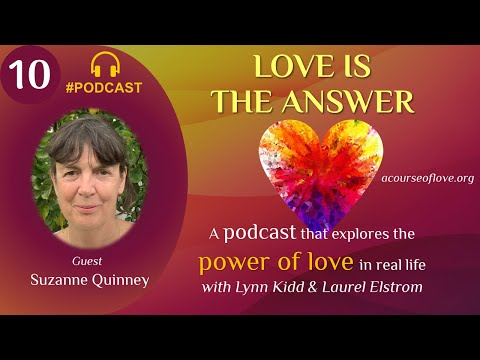 #PODCAST Love Is The Answer 10   Living And Co-creating In Community   Guest: Suzanne Quinney