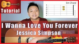 I Wanna Love You Forever - Jessica Simpson Guitar Tutorial | EASY!