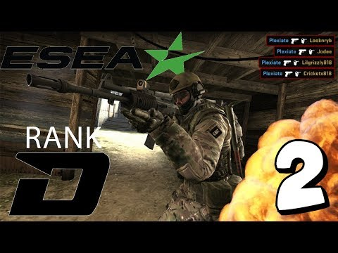 [ESEA D- To S] WE'RE BACK BABY | Episode 2