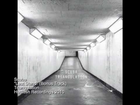 Scuba - Last Stand - Triangulation