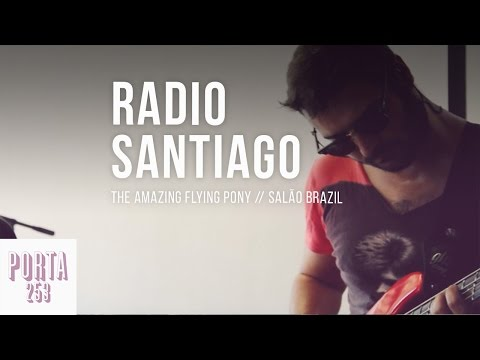 THE AMAZING FLYING PONY //  Radio Santiago [Ao vivo na Porta 253]