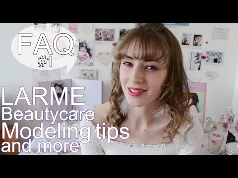 F.A.Q #1 LARME, BEAUTYCARE ROUTINE, MODELING and more!