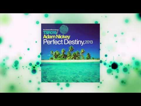 Adam Nickey - Perfect Destiny 2013 (Winkee Remix) [Touchstone Recordings]