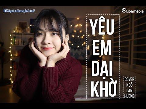 Yêu em dại khờ - ờ dù bơ vơ | Ngô Lan Hương Cover