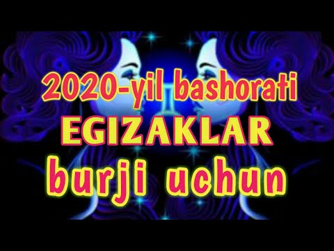 2020-yil Bashorati Egizaklar Burji Uchun/2020-йил башорати Эгизаклар буржи учун