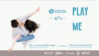 2016 Festival d'Avignon Off—M.O.V.E. theatre Play Me (Taiwan) 法國外亞維儂藝術節