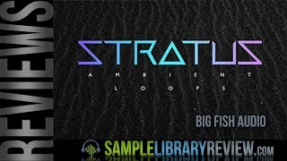 Review Examples: Stratus Ambient Loops by Big Fish Audio / FunkSoul Prod