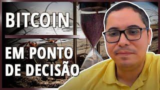 BITCOIN EM PONTO DECISIVO - CALMA E ELEGÂNCIA