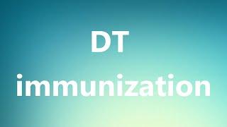 DT immunization - Medical Definition and Pronunciation