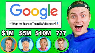 I GOOGLED MY NET WORTH!! (WHO IS THE RICHEST TEAM RAR MEMBER?)