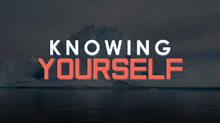 Knowing Yourself - Emotionally Healthy Spirituality - Week Two