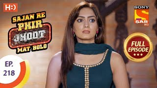 Sajan Re Phir Jhoot Mat Bolo - Ep 218 - Full Episode - 27th March, 2018